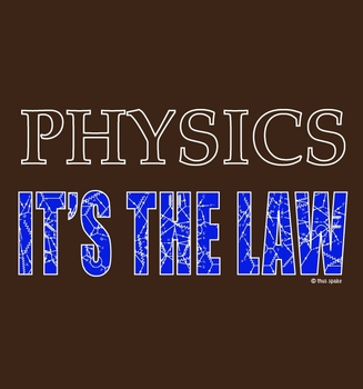 Physics: It's the Law