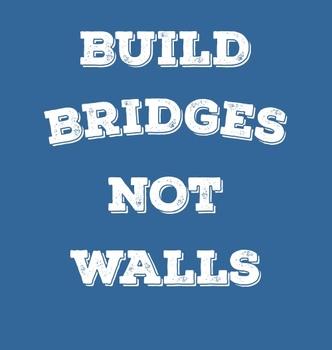 Build Bridges Not Walls Organic Cotton T-shirts