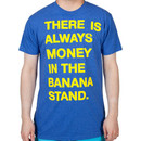 Always Money In The Banana Stand Shirt