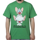 Idiots Pinky and the Brain Shirt