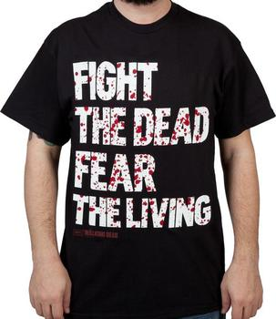 Fear The Living Walking Dead Shirt