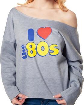 I Love 80s Sweatshirt
