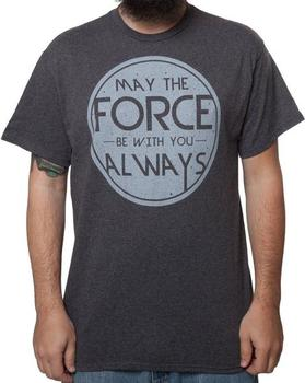 May The Force Always Be With You Shirt
