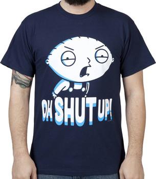 Shut Up Stewie Shirt