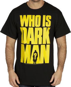 Who Is Darkman Shirt