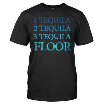 1 Tequila, 2 Tequila, 3 Tequila, Floor