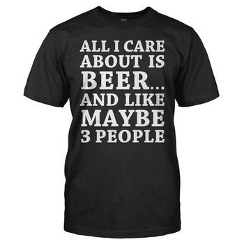 All I Care About Is Beer And Like Maybe 3 People