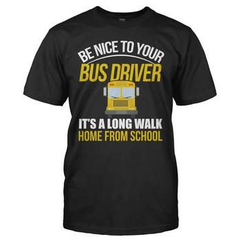 Be Nice To Your Bus Driver