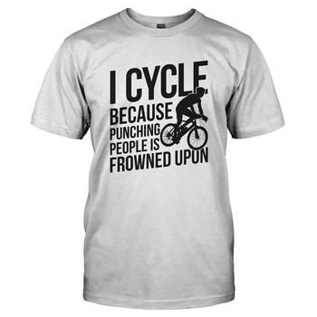 I Cycle Because Punching People Is Frowned Upon