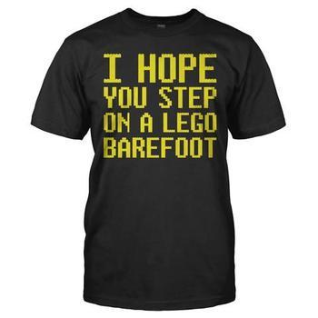 I Hope You Step on a Lego Barefoot