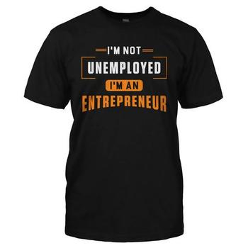 I'm Not Unemployed, I'm An Entrepreneur