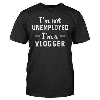 I'm Not Unemployed, I'm a Vlogger