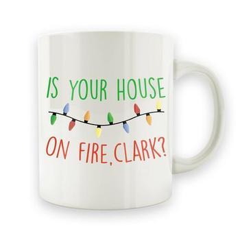 Is Your House On Fire Clark? - 15oz Mug