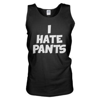 I Hate Pants Tank Top