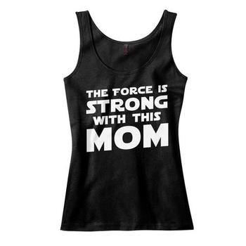The Force Is Strong With This Mom Tank Top