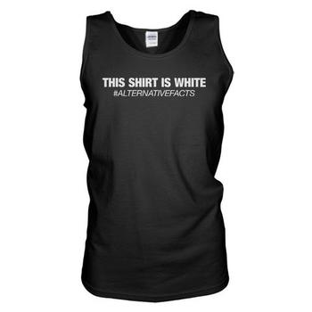 This Shirt Is White #alternativefacts Tank Top