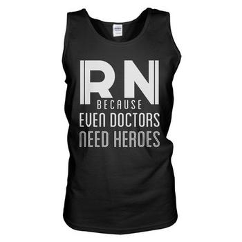 RN Because Even Doctors Need Heroes Tank Top