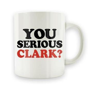 You Serious Clark? - 15oz Mug