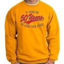 50th Birthday Sweatshirt 50 Fifty Years To Look This Good Sweat Shirt