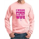 Breast Cancer Sweatshirt I Wear Pink For My Wife Sweatshirt