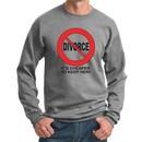 Divorce Sweatshirts Funny Cheaper To Keep Her Black Print Sweat Shirts