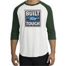 Built Ford Tough Raglan Shirts