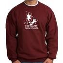 I Do My Own Stunts Maroon Sweatshirt Crashing and Falling White Print