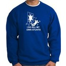 I Do My Own Stunts Royal Sweatshirt Crashing and Falling White Print