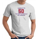 I MADE IT TO 50 Funny Fifty 50th Birthday Present T-Shirt