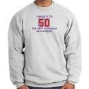 50th Birthday Sweatshirt I Made It To 50 Sweatshirt Ash