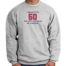 50th Birthday Sweatshirt I Made It To 50 Sweatshirt Athletic Heather