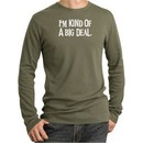Funny Shirt I'm Kind of a Big Deal White Print Thermal Shirt Army