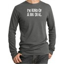 Funny Shirt Kind of a Big Deal White Print Thermal Shirt Deep Heather