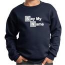 Kids Sweatshirt Say My Name Sweat Shirt