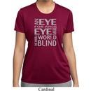 Ladies An Eye for an Eye Moisture Wicking T-Shirt