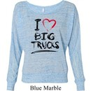 Ladies Funny Shirt I Love Big Trucks Off Shoulder Tee T-Shirt