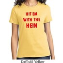 Ladies Funny Tee Hit em with the Hein T-shirt