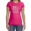 Ladies Shirt Be The Change Crewneck Tee T-Shirt