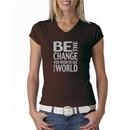 Ladies Shirt Be The Change V-neck Tee T-Shirt