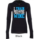 Ladies Shirt I Train For Wine Tri Blend Hoodie Tee T-Shirt
