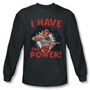 Masters Of The Universe Shirt I Have The Power Long Sleeve Charcoal Tee