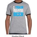 Mens Fitness Shirt I Train For Beer Ringer Tee T-Shirt