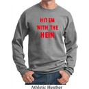 Mens Funny Sweatshirt Hit em with the Hein Sweat Shirt
