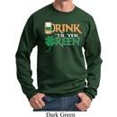 Mens St Patrick's Day Sweatshirt Drink Til Yer Green Sweat Shirt