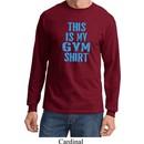 Mens This Is My Gym Shirt Long Sleeve Shirt