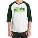 St Patricks Day Mens Shirt 10% Irish 90% Drunk Raglan Tee T-Shirt