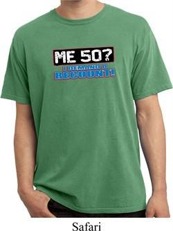 Funny Birthday Shirt Me 50 Pigment Dyed Tee T-Shirt