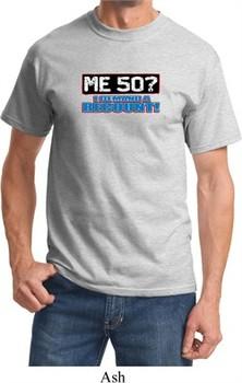 Funny Birthday Shirt Me 50 Tee T-Shirt