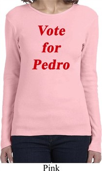 Funny Vote for Pedro Ladies Long Sleeve Shirt