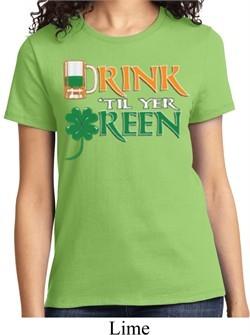 Ladies St Patrick's Day Shirt Drink Til Yer Green Tee T-Shirt